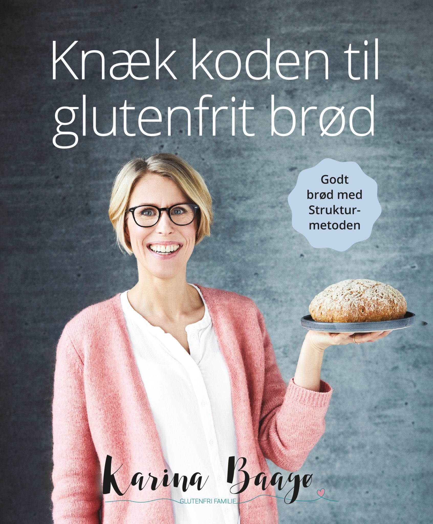 Knæk Koden til Glutenfrit Brød af Karina Baagø - Godt brød med Strukturmetoden